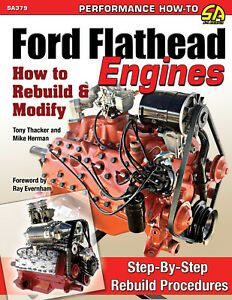 Ford Flathead Engines How To Rebuild Modify Manual