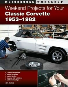 Weekend Projects For 1953 1982 Corvette Brake Engine Interior Body Suspension
