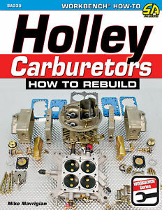 Holley Carburetor 4150 4160 4165 4175 4500 Avenger Dominator How To Rebuild Book