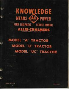 Allis Chalmers A U And Uc Tractor Service Manual Vintage And Original