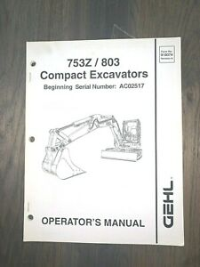 Gehl 753z 803 Compact Excavator beg Sn Ac02517 Operator s Manual Form 918074