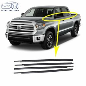 4x Window Moulding Weatherstrip Seal Belt For Toyota Tundra Crewmax 2007 2018