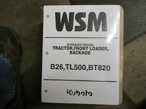 Kubota B26 B 26 Tractor Bt820 Backhoe Tl500 Loader Service Repair Manual