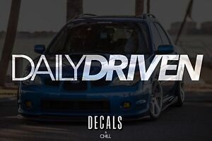 Daily Driven Decal Sticker Illest Lowered Jdm Stance Low Slammed