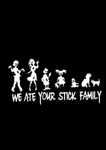 Zombie We Ate Your Stick Family Truck Car Sticker Decal Funny Window Popular