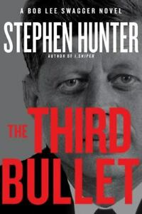 The Third Bullet Bob Lee Swagger Hardcover Hunter Stephen $3.91