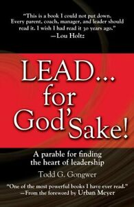Lead for Gods Sake HB by Gongwer Todd Book The Fast Free Shipping $6.99