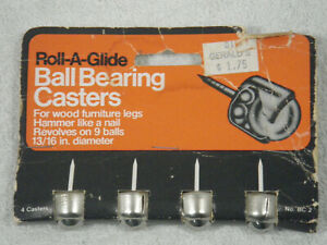 Vintage Roll a glide Ball Casters set Of 4 nail In 13 16 all Steel nos Parts