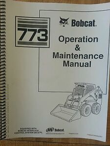 Bobcat 773 Operation Maintenance Manual Book Early S n 5096xxxxx