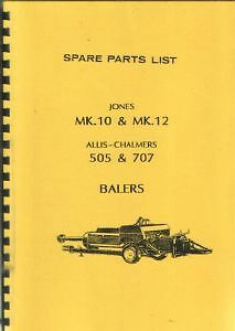 Jones Baler Mk10 Mk12 Allis Chalmers Baler 505 707 Parts Manual