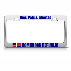 Dominican Republic God Liberty Country Metal License Plate Frame Tag Holder
