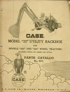 Original Case Parts Catalog No 691 22 Utility Backhoe 430 440 Wheel Tractors