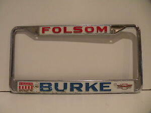 Folsom Burke Chevrolet Dealership License Plate Frame Metal Embossed Holder Rare