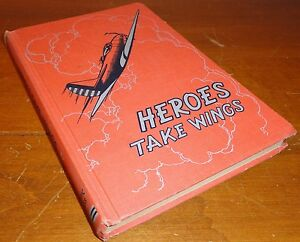 Heroes Take Wings by C. L. Paddock 1942 HC Book Pacific Press Publishing flying