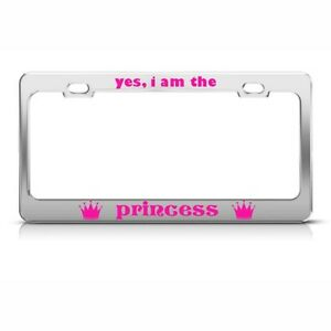 Metal License Plate Frame I Am The Princess Pink Car Accessories Chrome