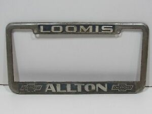 Loomis Allton Chevrolet Dealership License Plate Frame Tag Embossed Metal Rare