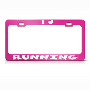 Metal License Plate Frame I Love Running Car Accessories Hot Pink
