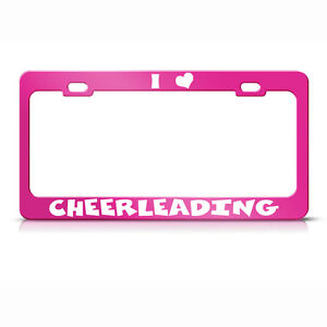 Metal License Plate Frame I Love Cheerleading Car Accessories Hot Pink
