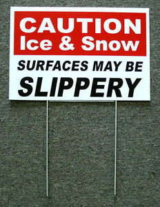 Caution Ice Snow Slippery 8 X12 Plastic Coroplast Sign With Stake