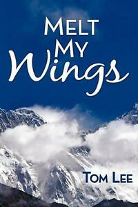 Melt My Wings by Tom Lee English Hardcover Book Free Shipping $42.83