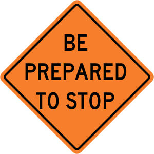 3m Reflective Be Prepared To Stop Street Road Construction Sign 30 X 30