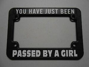 Motorcycle License Plate Frame You Have Just Been Passed By A Girl Sportster