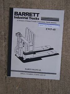 Barrett Ewp 40 Industrial Lift Truck Parts Manual More Heavy Eqpt In Our Store U