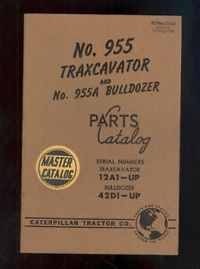 1956 Caterpillar 955 Traxcavator 955a Bulldozer Parts Manual 12a1 up 42d1