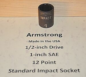 1 Inch Armstrong Usa 1 2 Inch Drive 12 Point Standard Impact Socket
