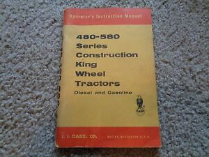 Original Case 480 580 Series Construction King Wheel Tractors Owners Manual