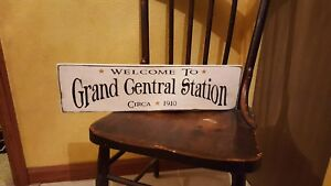 Primitive Rustic Welcome To Grand Central Station Sign