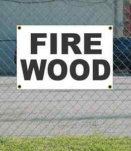 2x3 Fire Wood Black White Banner Sign New Discount Size Price Free Ship