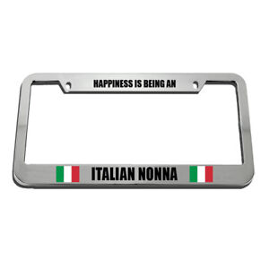 License Plate Frame Happiness Is Being An Italian Nonna Zinc Chrome