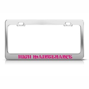Metal License Plate Frame High Maintenance Princess Car Accessories Chrome