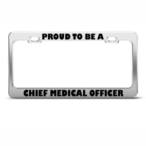 Proud To Be A Chief Medical Officer Career Profession License Plate Frame Holder