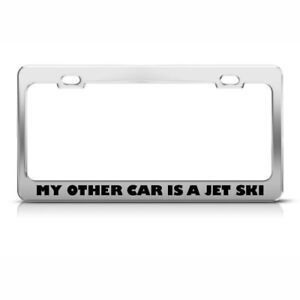 Metal License Plate Frame My Other Car Is A Jet Ski Car Accessories Chrome