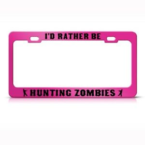 Metal License Plate Frame Rather Be Hunting Zombies Car Accessories Chrome