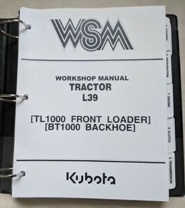 Kubota L39 Tractor Tl1000 Front Loader Bt1000 Backhoe Workshop Service Manual