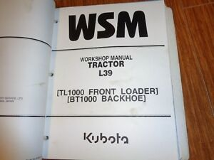 Kubota L39 Tractor Tl1000 Loader B1000 Backhoe Worskhop Repair Manual