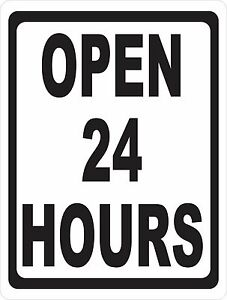 Open 24 Hours Sign Size Options Business Hours Signs 24 7 Window Storefront