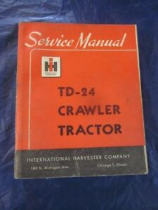 International Ih Crawler Tractor Service Shop Manual Td 24