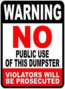 Warning No Public Use Of Dumpster Sign Size Options Violators Prosecuted Dump