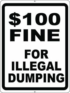 100 Fine For Illegal Dumping Sign Size Options No Dumping Trash Refuse