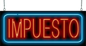Spanish Tax Impuesto Neon Sign Jantec 2 Sizes Income Vehicle