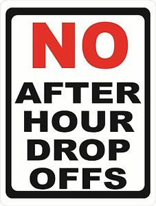 No After Hour Drop Offs Sign Size Options Drop Off After Hours Auto