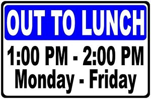 Out To Lunch With Hours Sign Size Options Your Custom Hours Customized Signs