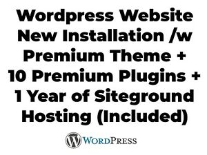 Wordpress New Installation With Premium Theme And Plugins With 1 Year Siteground