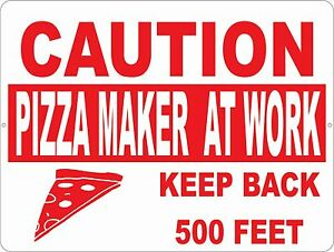 Caution Pizza Maker At Work Sign Size Options Decor Restaurants Restaurant