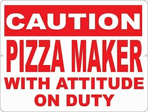 Caution Pizza Maker With Attitude On Duty Sign Size Options Restaurant Decor