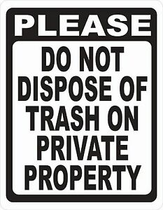 Please Do Not Dispose Trash On Private Property Sign Size Options No Dumping